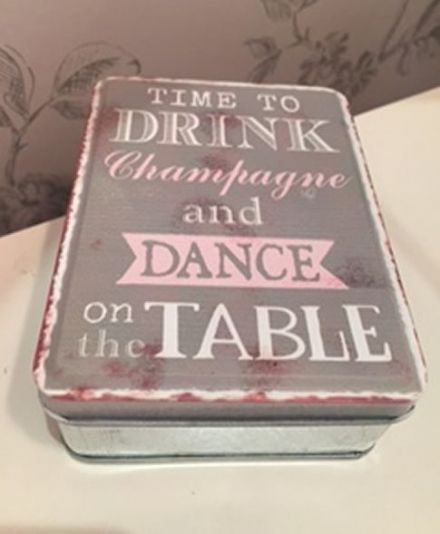 Drink Champagne & Dance on the Table Grey & Pink Tin Box